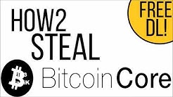 How to Steal Bitcoins - FREE BITCOIN CORE WALLET STEALER (NEW 2017!)