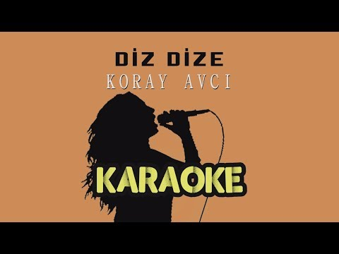 Koray Avcı - Diz Dize (Karaoke Video)