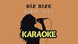 Koray Avcı - Diz Dize (Karaoke Video)