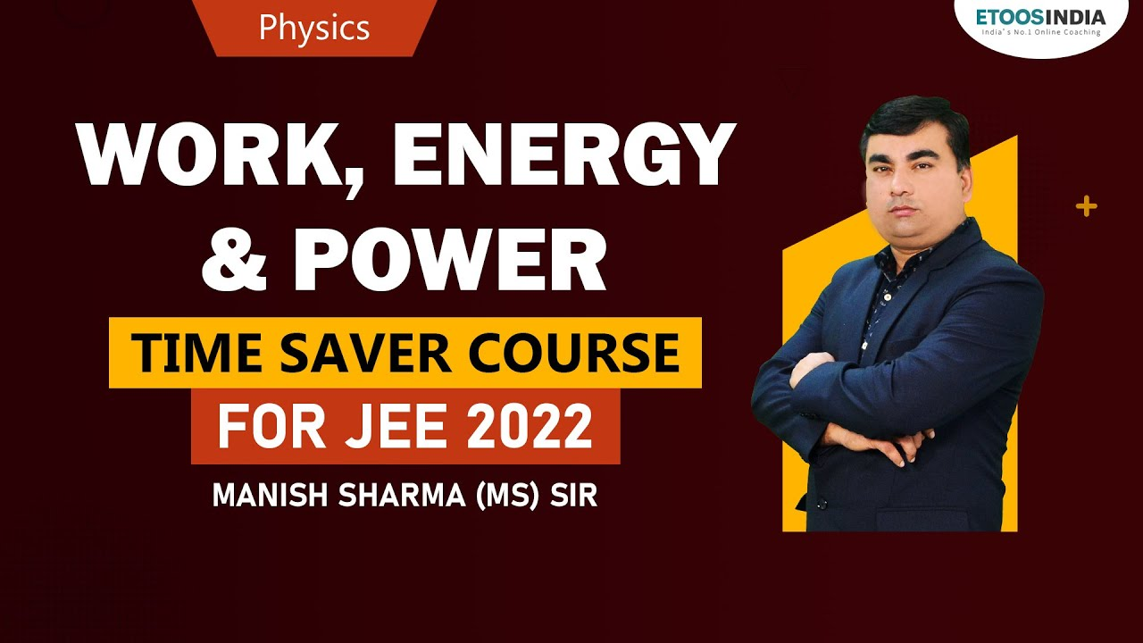 Work Energy & Power Physics by MS Sir | Droppers Course for JEE 2022 | Etoosindia Time Saver Course