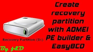 How to Create recovery partition for windows 7, 8, 8.1, 10 with AOMEI PE Builder and EasyBCD