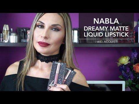 NABLA DREAMY MATTE LIQUID LIPSTICK | I miei acquisti || LadyGlow