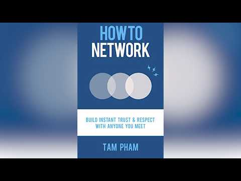 How to Network: Build Instant Trust & Respect With Anyone You Meet (Audiobook)