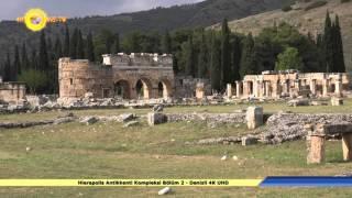 Hierapolis Antikkenti Kompleksi Bölüm 2 - Denizli 4K UHD