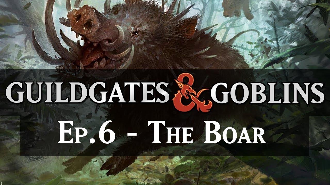 The Boar Guildgates Goblins Ep 6 Ravnica Dnd Youtube