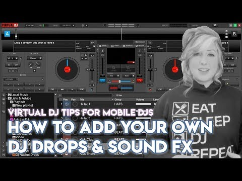 how-to-add-your-own-dj-drops-&-sound-fx-in-virtual-dj---mobile-dj-tips