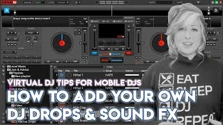 How To Add Your Own DJ Drops & Sound FX In Virtual DJ - Mobile DJ Tips
