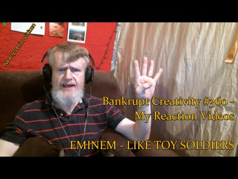 EMINEM - LIKE TOY SOLDIERS : Bankrupt Creativity #361 - My Reaction Videos