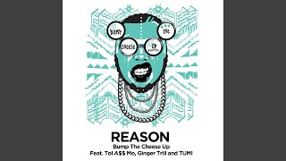 Bump the Cheese up (feat. Tol a$$ Mo, Ginger Trill & Tumi)