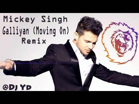 Mickey Singh - Galliyan (Moving On) - Remix By Dj Yd - Latest Punjabi Songs 2017