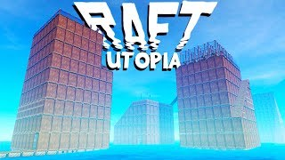 Huge City of Utopia! - Raft Gameplay