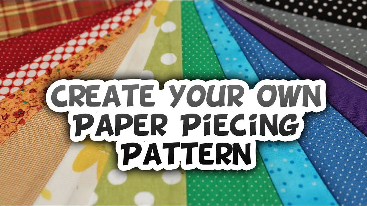 creating your own paper piecing design how to whitney sews youtube