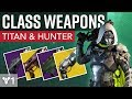 Destiny - Class Weapons (Titan & Hunter)