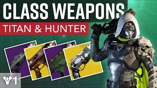 Destiny - Class Weapons (Titan & Hunter)