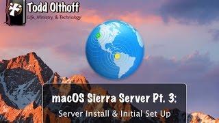 macOS Sierra Server Part 3: Server Install & Initial Set Up