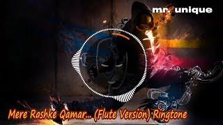Mere Rashke Qamar... (Flute / INSTRUMENTAL) Ringtone + DOWNLOAD LINK | mr. unique.mp3