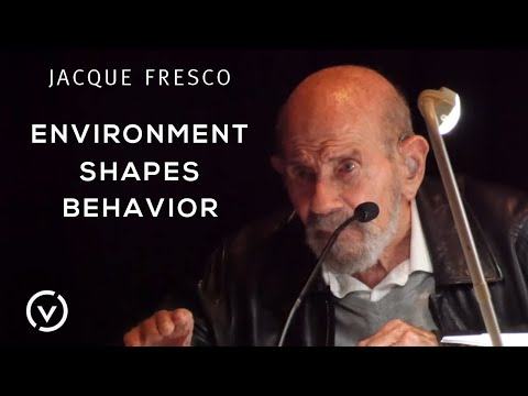 "Jacque Fresco - ""Environment Shapes Behavior"""