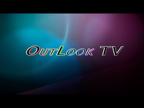 OutLookTV   2nd August Show