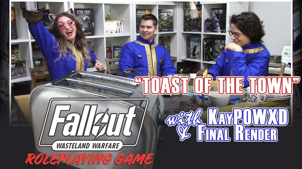 "Fallout Wasteland Warfare RPG with KayPOWXD and Final Render – ""Toast of the Town"""