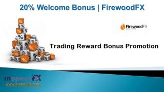Welcome Forex Bonus   FirewoodFX