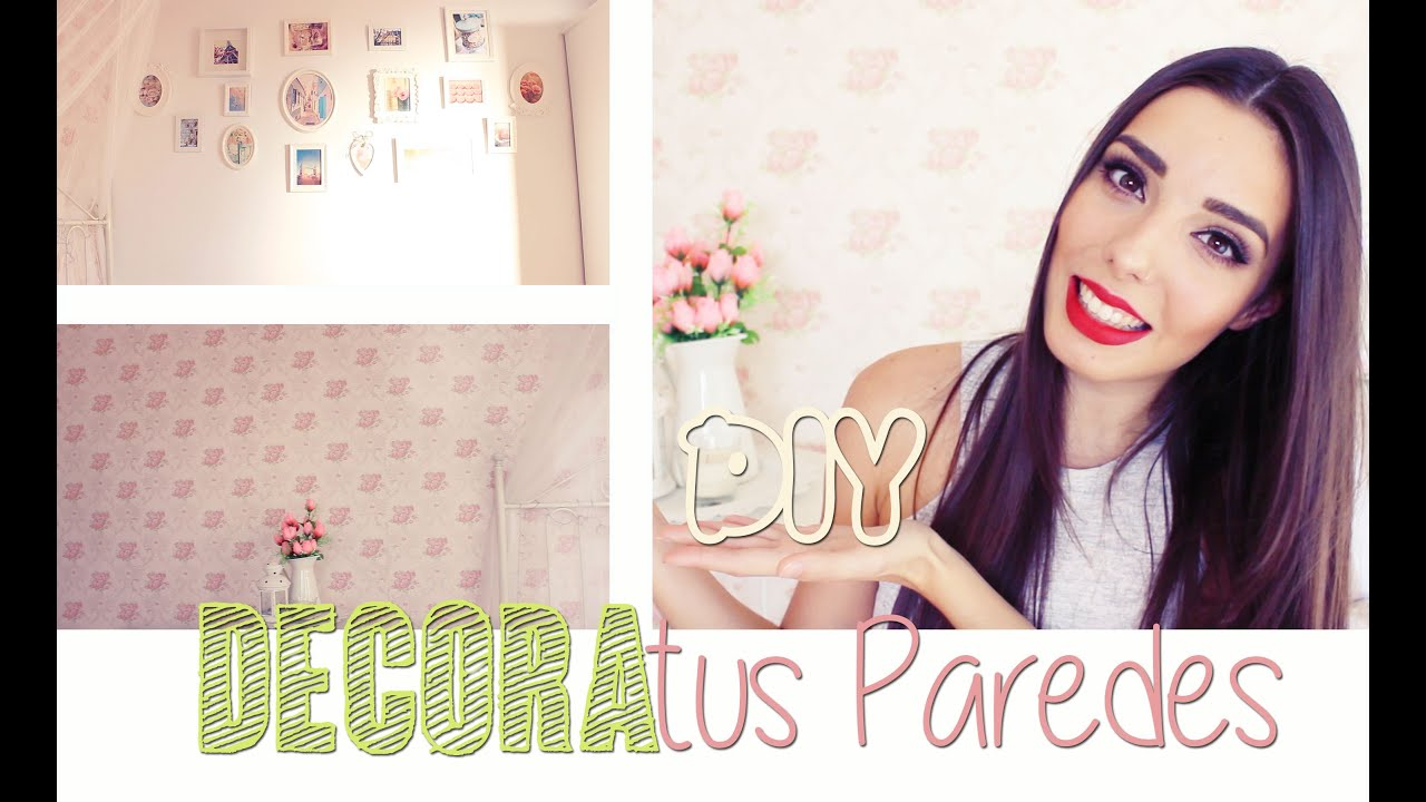 Diy decora tus paredes a little too often youtube - Decora tus paredes ...