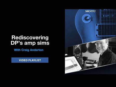 Craig Anderton: rediscovering Digital Performer's amp sims