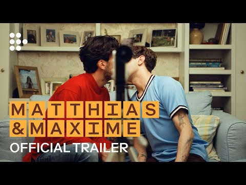 MATTHIAS & MAXIME | Official Trailer | Exclusively on MUBI Now