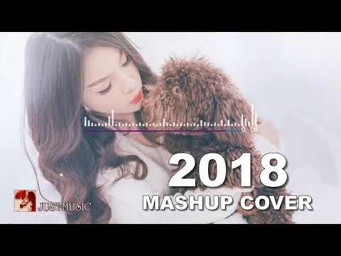 ❖Mashup Cover 2018 - Quan Trọng Là Thần Thái - Tuyển Tập Những Bản Mashup Nhạc Trẻ Hay Nhất 2018