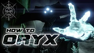 How To EASILY Beat ORYX - Kings Fall Raid Boss In Destiny The Taken King