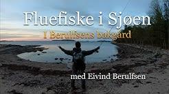 Fluefiske i sjøen. E2-S3. I Berulfsen´s Bakgård. Med Eivind Berulfsen.