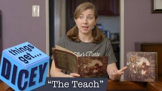 The Teach | Things Get Dicey!
