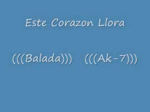 Este Corazon Llora Ak7 Descargar Free Download