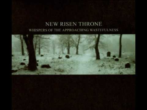 New Risen Throne - Whispers of the Approaching Wastefulness (full album) 2007