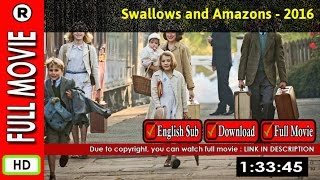 Watch Online : Swallows and Amazons (2016) | Frohwein Khlok