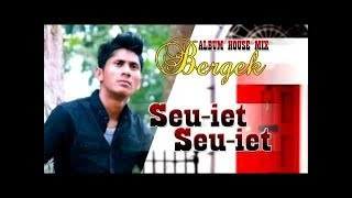 BERGEK Album House Mix SEU'IT SEU'IT HD Video Quality 2017