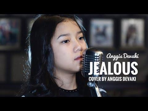 Free Download Jealous ( Cover ) By Anggis Devaki Mp3 dan Mp4