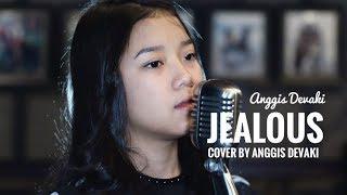 JEALOUS ( COVER ) by Anggis devaki