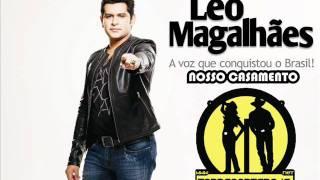 Léo Magalhães - Nosso Casamento ( TERRASERTANEJA.NET )