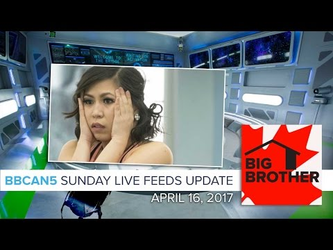 Big Brother Canada 5 Live Feeds Update | Sunday, April 16, 2017