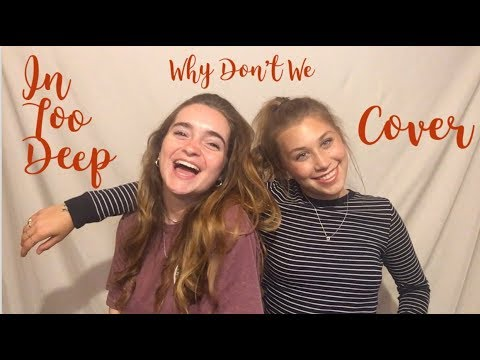 In Too Deep- Why Don't We (Cover)