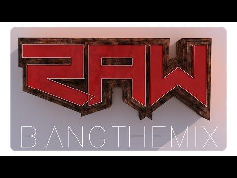 RAWolution #6 | BangTheMix