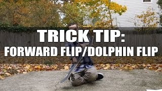 The Ultimate Trick Tip: Forward Flip/Dolphin Flip