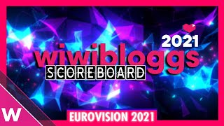 Eurovision 2021 Voting: The Wiwibloggs Scoreboard - Our Top 39