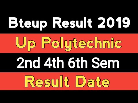 Bteup result date 2019 even semester | Up polytechnic 2nd 4th 6th semester  result 2019