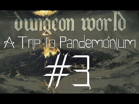 ★Dungeon World - Living Story: A Trip to Pandemonium - Part 3★