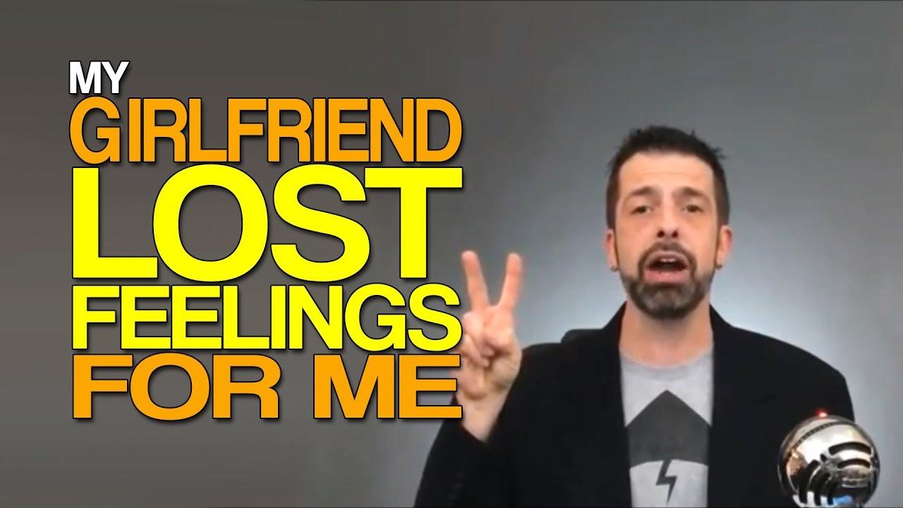 My Girlfriend Lost Feelings for Me