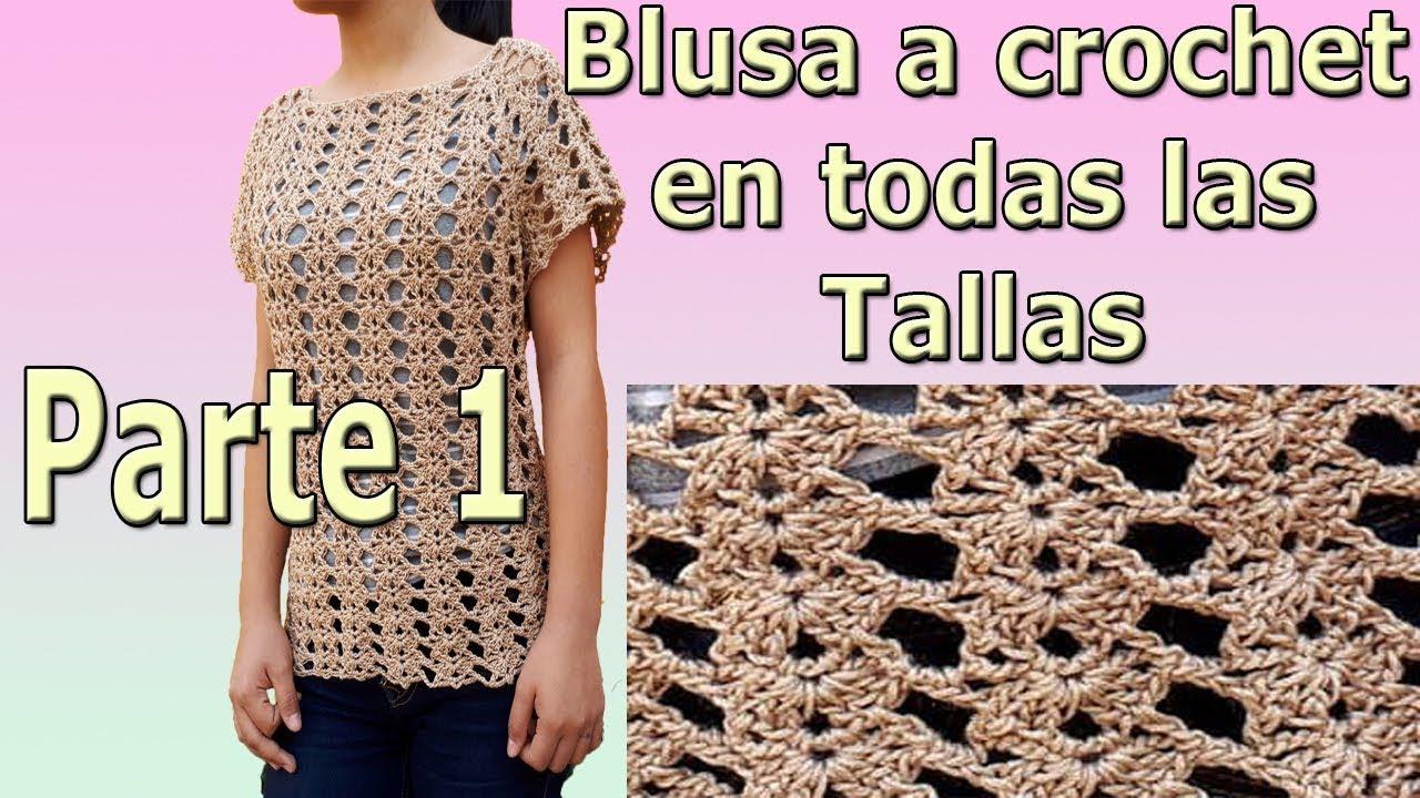 Blusa A Crochet Ganchillo Tejido Para Dama Facil En Todas Las Tallas Parte 2 Youtube