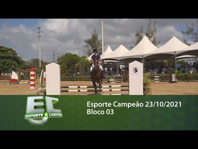 Esporte Campeão 23/10/2021 - Bloco 03