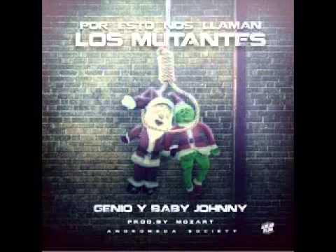 Genio & Baby Johnny - Por Eso Nos Llaman Los Mutantes (Tiraera Pa Cosculluela & Kendo Kaponi)