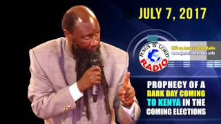 PROPHECY OF A DARK DAY COMING TO KENYA IN THE COMING GENERAL ELECTIONS - PROPHET DR. OWUOR